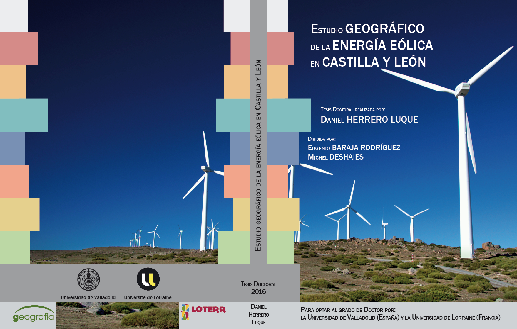 """""""Estudio geográfico de la energía eólica en Castilla y León"""". Defensa de la Tesis Doctoral de Daniel Herrero Luque el 16 de junio de 2016"""